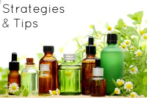 Strategies & Tips for Using Essential Oils