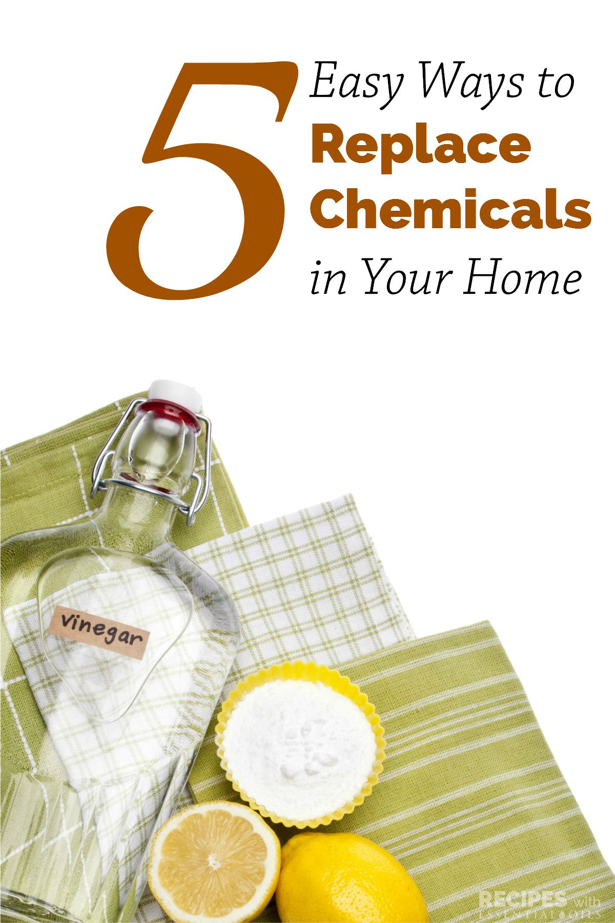 5 Easy Ways to Replace Chemicals in Your Home | RecipesWithEssentialOils.com