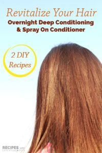 Healthy Hair Recipes: Overnight Deep Conditioning & Spray On Conditioner for Dry Hair