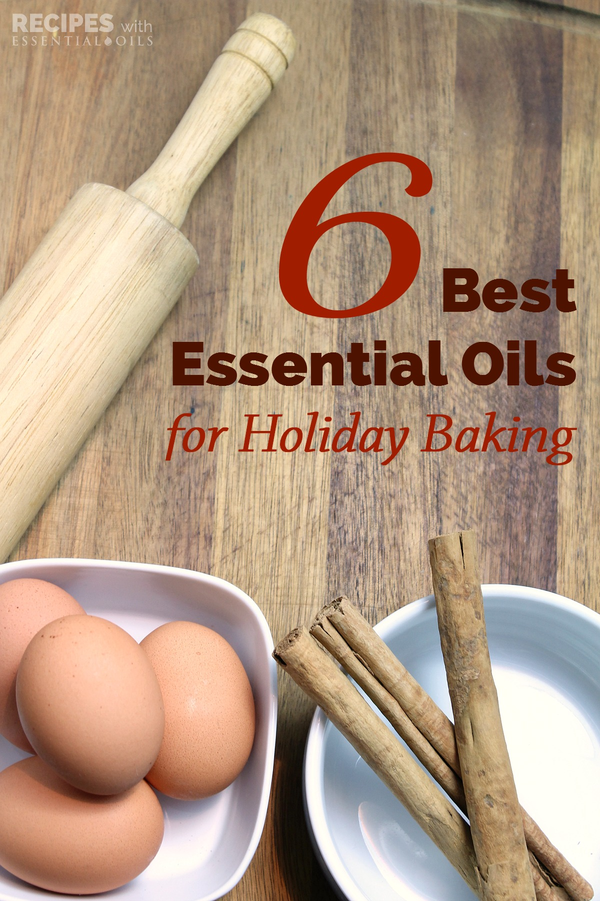 6 Best Essential Oils for Holiday Baking from RecipesWithEssentialOils.com