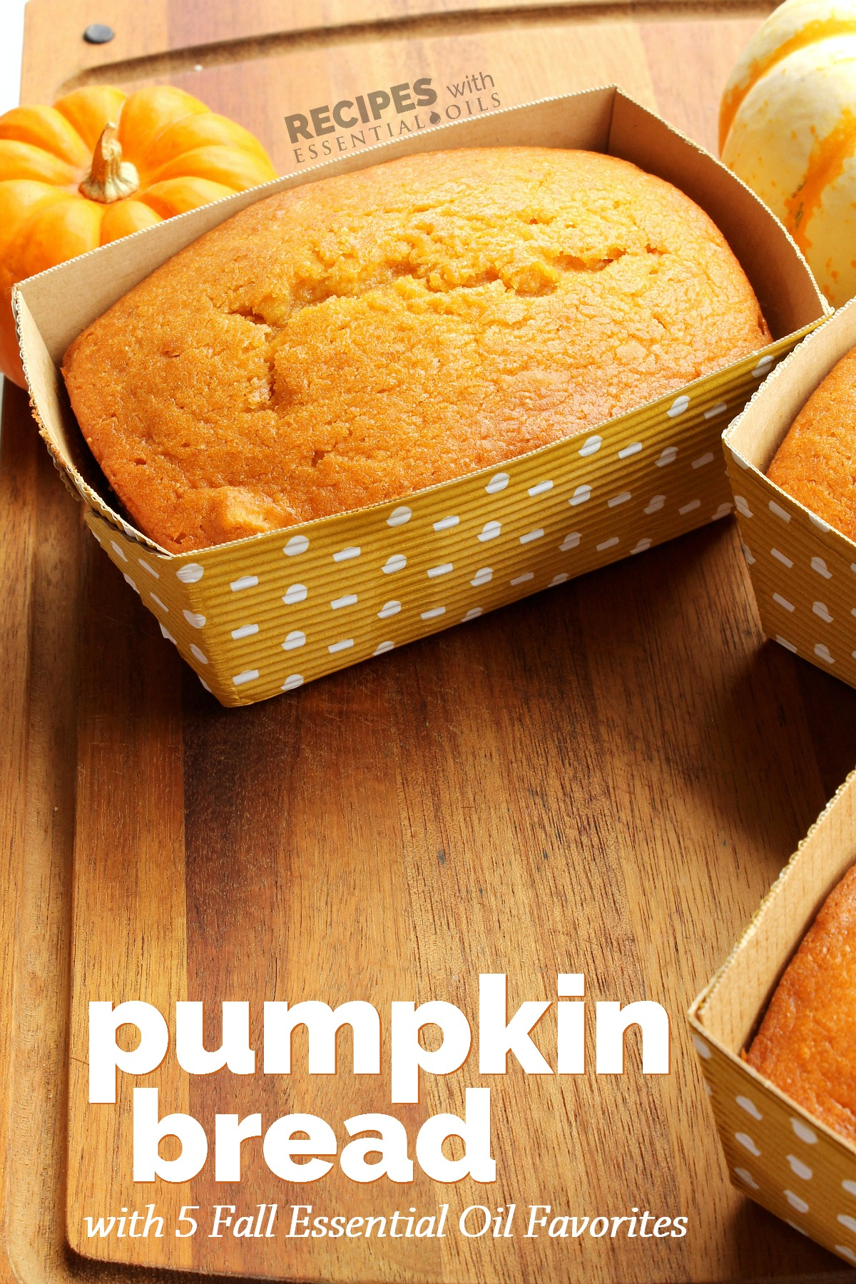 Delicious pumpkin bread with 5 fall essential oil favorites delicious homemade pumpkin bread from recipeswithessentialoils forumfinder Gallery