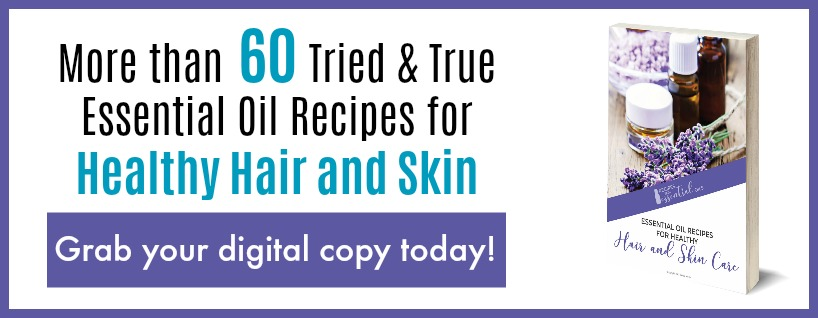 Essential Oil recipes Healthy hair and skin ebook