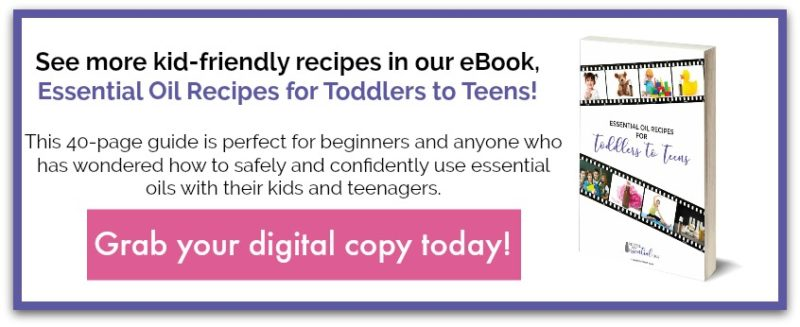 Essential Oil Recipes for Toddler to Teens eBook