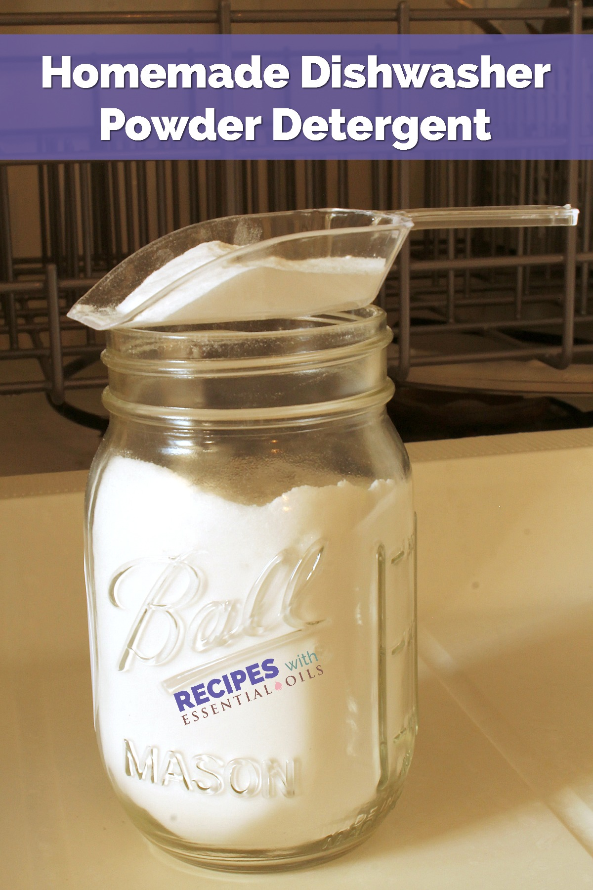 Homemade Dishwasher Powder Detergent Recipes from RecipeswithEssentialOils.com
