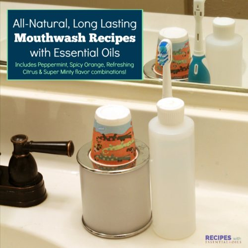Homemade Recipes for an All-Natural, Long Lasting Mouthwash with Essential Oils from RecipeswithEssentialOils.com