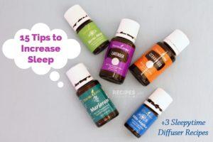 15 Tips to Increase Sleep + 3 Sleepytime Diffuser Recipes