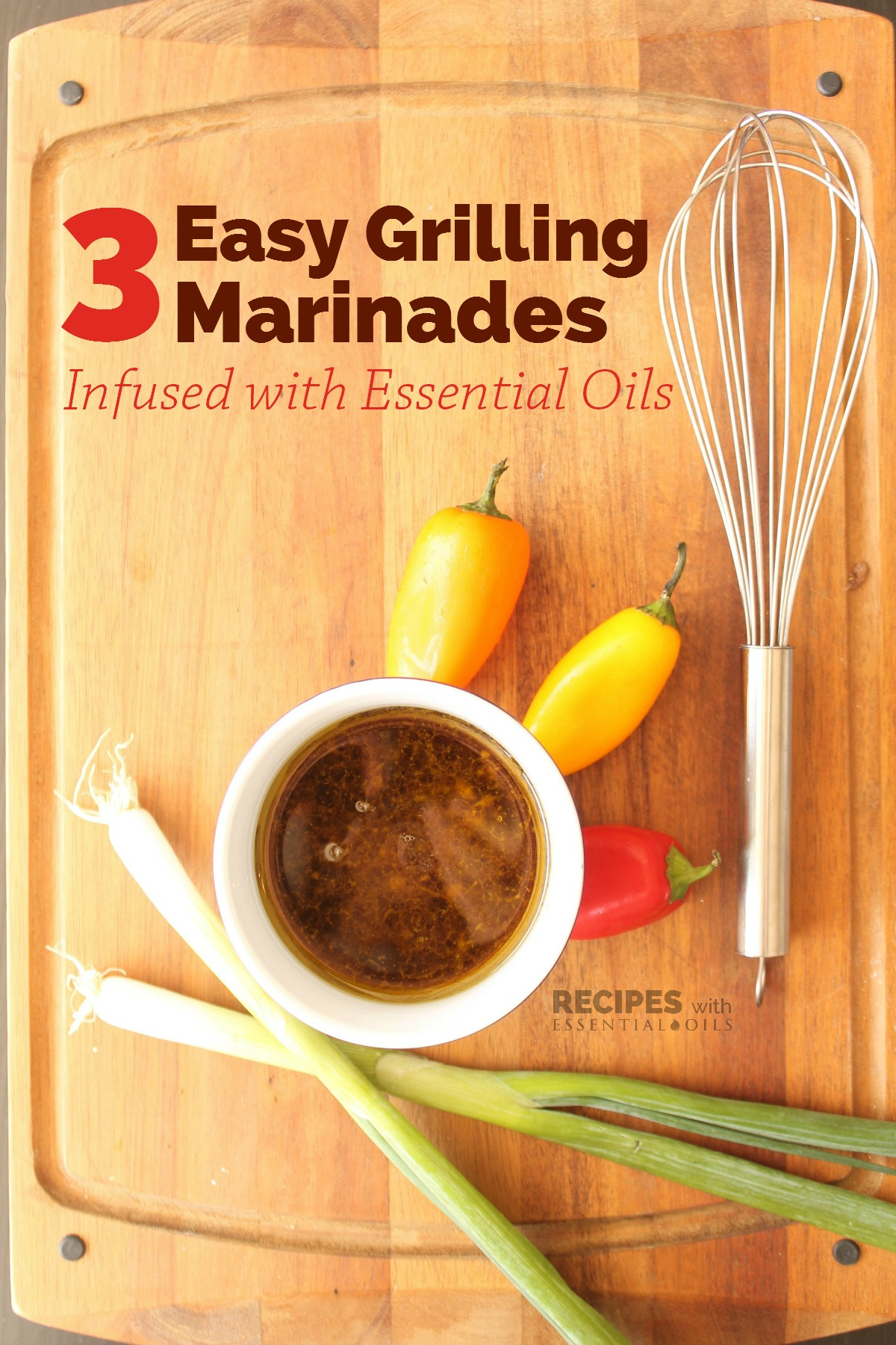 3 Easy Grilling Marinades Infused with Essential Oils from RecipeswithEssentialOils.com