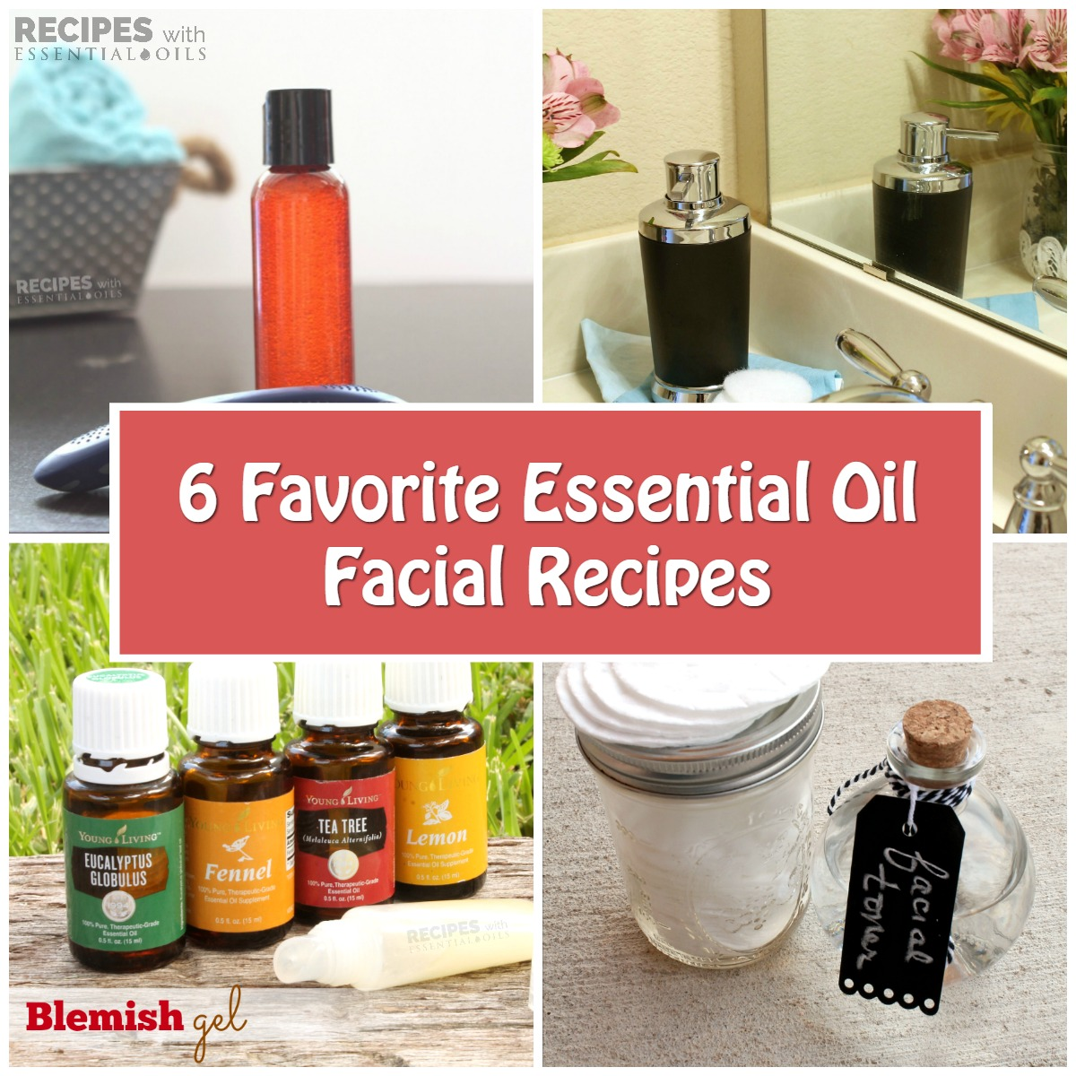 6 Favorite Essential Oil Facial Recipes