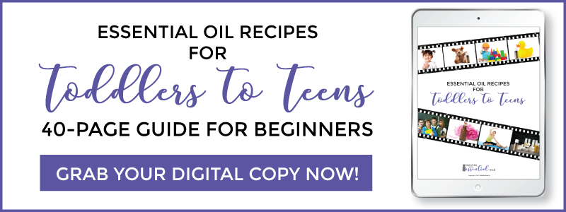 essential oil recipe toddlers to teens ebook