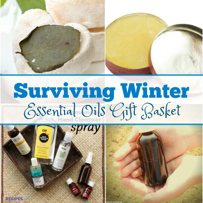 Surviving Winter Essential Oils Gift Basket from RecipeswithEssentialOils.com
