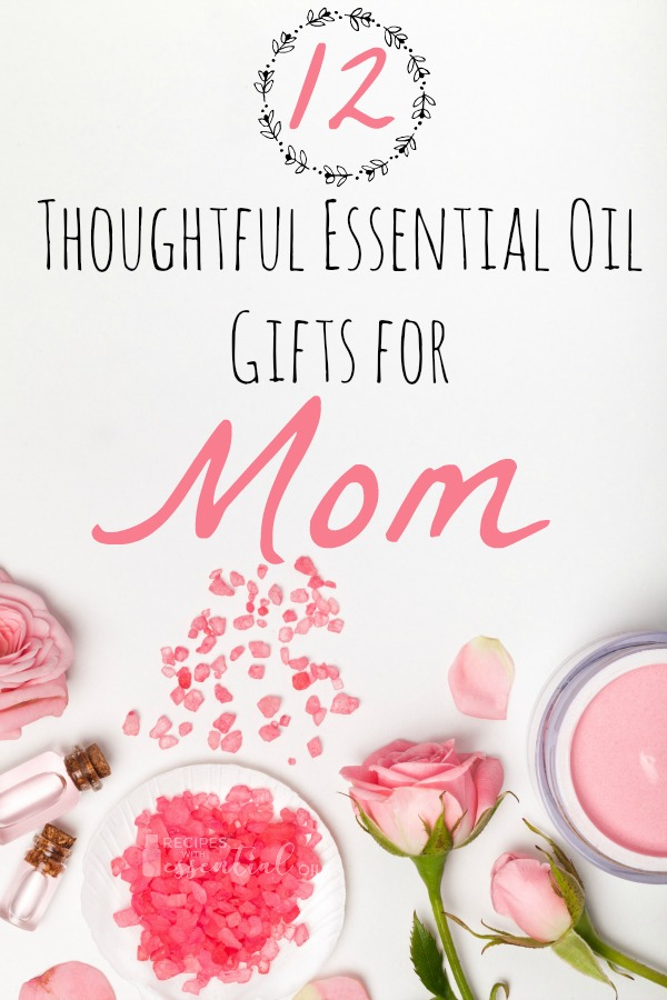 essential oil gifts for mom